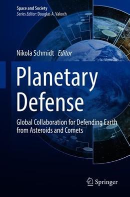 Abbildung von Schmidt | Planetary Defense | 1st ed. 2019 | 2019 | Global Collaboration for Defen...