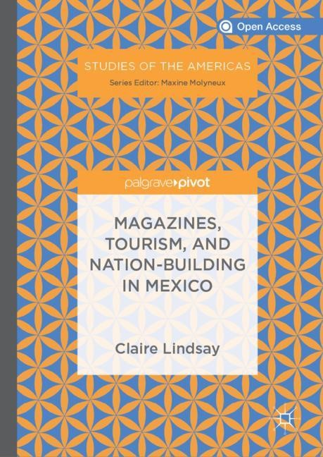 Magazines, Tourism, and Nation-Building in Mexico | Lindsay | 1st ed. 2019, 2018 | Buch (Cover)