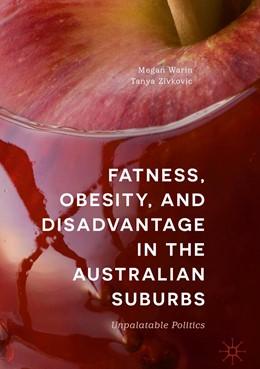 Abbildung von Warin / Zivkovic | Fatness, Obesity, and Disadvantage in the Australian Suburbs | 1st ed. 2019 | 2019 | Unpalatable Politics