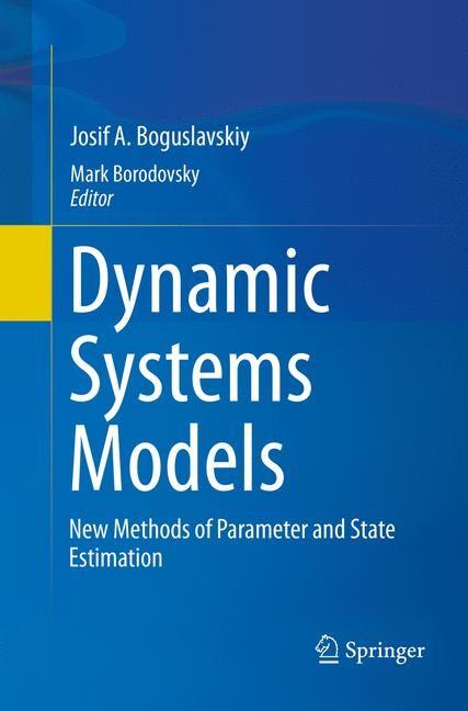 Abbildung von Boguslavskiy / Borodovsky   Dynamic Systems Models   Softcover reprint of the original 1st ed. 2016   2018