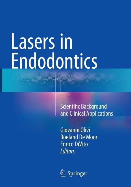 Lasers in Endodontics | Olivi / De Moor / DiVito | Softcover reprint of the original 1st ed. 2016, 2018 | Buch (Cover)