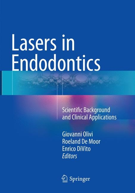 Abbildung von Olivi / De Moor / DiVito | Lasers in Endodontics | Softcover reprint of the original 1st ed. 2016 | 2018