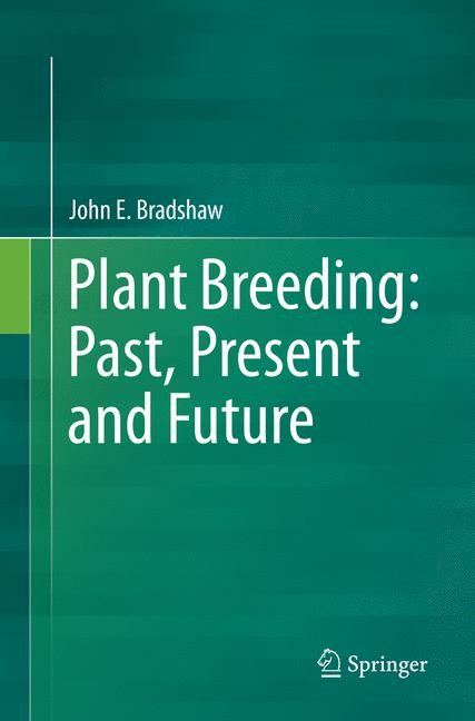 Plant Breeding: Past, Present and Future | Bradshaw | Softcover reprint of the original 1st ed. 2016, 2018 | Buch (Cover)