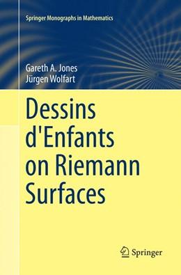 Abbildung von Jones / Wolfart   Dessins d'Enfants on Riemann Surfaces   Softcover reprint of the original 1st ed. 2016   2018