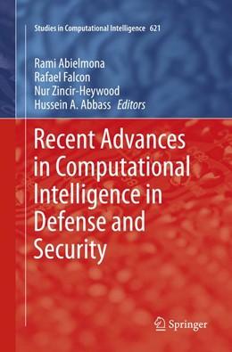 Abbildung von Abielmona / Falcon / Zincir-Heywood / Abbass | Recent Advances in Computational Intelligence in Defense and Security | Softcover reprint of the original 1st ed. 2016 | 2018 | 621