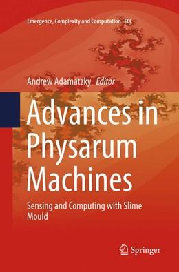 Abbildung von Adamatzky | Advances in Physarum Machines | Softcover reprint of the original 1st ed. 2016 | 2018 | Sensing and Computing with Sli... | 21