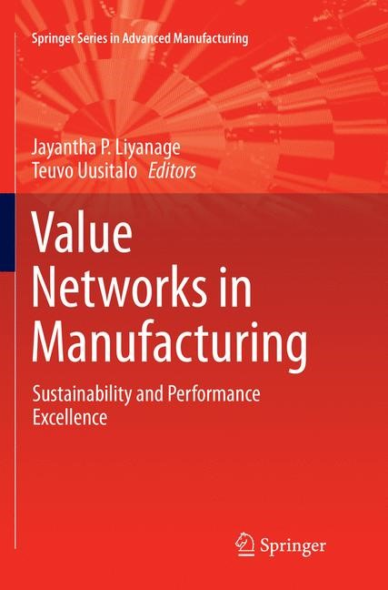Value Networks in Manufacturing | Liyanage / Uusitalo | Softcover reprint of the original 1st ed. 2017, 2018 | Buch (Cover)