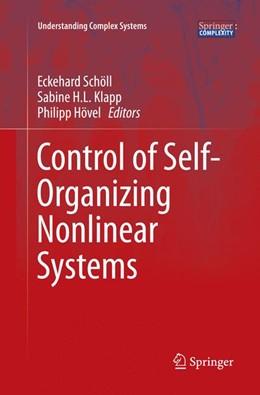 Abbildung von Schöll / Klapp / Hövel | Control of Self-Organizing Nonlinear Systems | Softcover reprint of the original 1st ed. 2016 | 2018