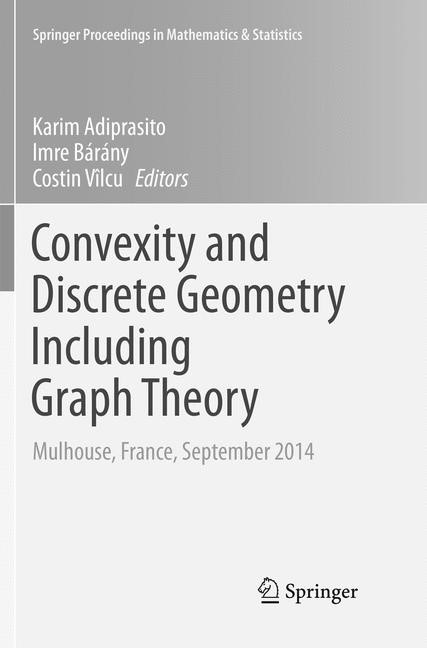 Convexity and Discrete Geometry Including Graph Theory | Adiprasito / Bárány / Vilcu | Softcover reprint of the original 1st ed. 2016, 2018 | Buch (Cover)