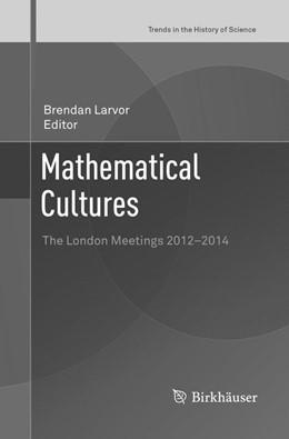 Abbildung von Larvor | Mathematical Cultures | 1. Auflage | 2018 | beck-shop.de