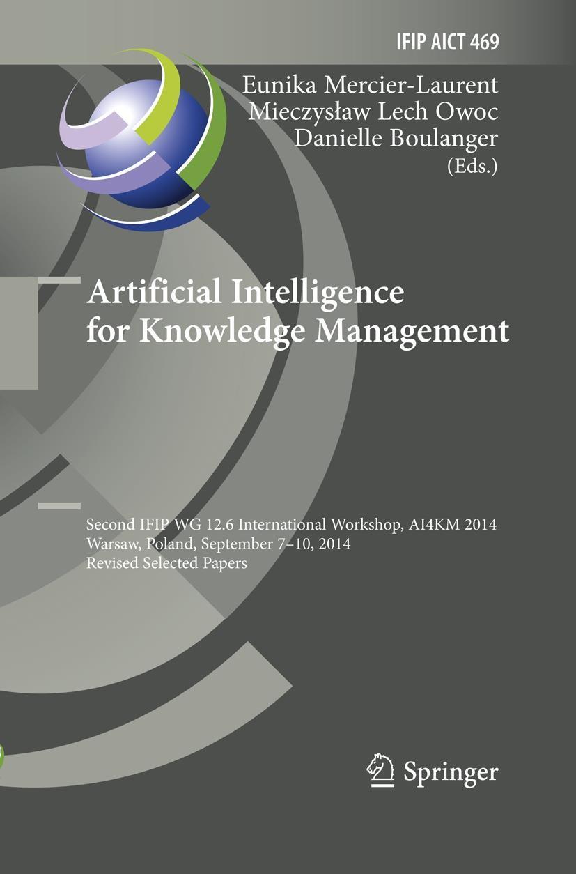 Abbildung von Mercier-Laurent / Owoc / Boulanger | Artificial Intelligence for Knowledge Management | Softcover reprint of the original 1st ed. 2015 | 2018