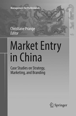 Abbildung von Prange | Market Entry in China | Softcover reprint of the original 1st ed. 2016 | 2018 | Case Studies on Strategy, Mark...