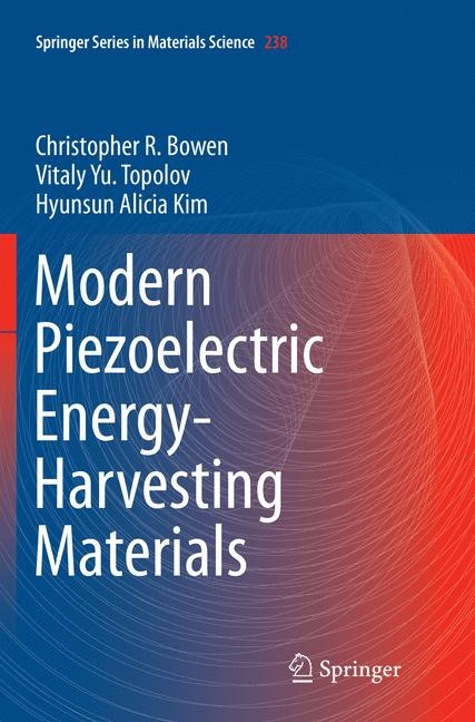 Modern Piezoelectric Energy-Harvesting Materials | Bowen / Topolov / Kim | Softcover reprint of the original 1st ed. 2016, 2018 | Buch (Cover)