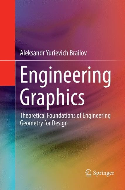 Engineering Graphics | Brailov | Softcover reprint of the original 1st ed. 2016, 2018 | Buch (Cover)