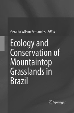 Abbildung von Fernandes | Ecology and Conservation of Mountaintop grasslands in Brazil | Softcover reprint of the original 1st ed. 2016 | 2018