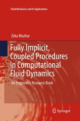 Abbildung von Mazhar   Fully Implicit, Coupled Procedures in Computational Fluid Dynamics   Softcover reprint of the original 1st ed. 2016   2018   An Engineer's Resource Book   115