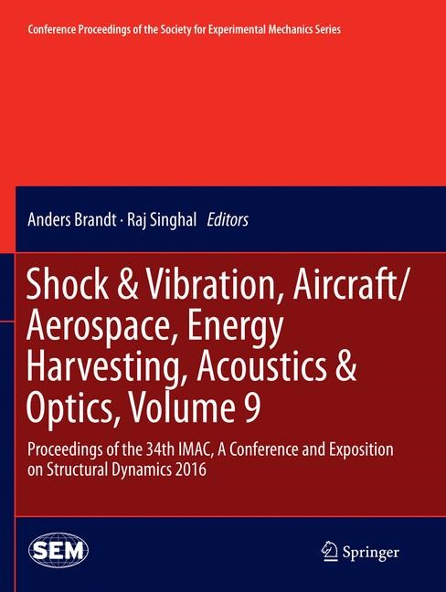 Shock & Vibration, Aircraft/Aerospace, Energy Harvesting, Acoustics & Optics, Volume 9 | Brandt / Singhal | Softcover reprint of the original 1st ed. 2016, 2018 | Buch (Cover)