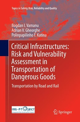 Abbildung von Vamanu / Gheorghe / Katina | Critical Infrastructures: Risk and Vulnerability Assessment in Transportation of Dangerous Goods | Softcover reprint of the original 1st ed. 2016 | 2018 | Transportation by Road and Rai... | 31
