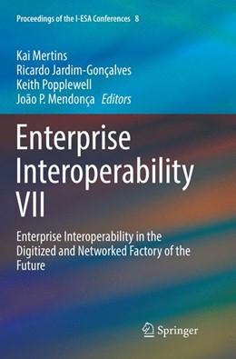 Abbildung von Mertins / Jardim-Gonçalves / Popplewell / Mendonça | Enterprise Interoperability VII | Softcover reprint of the original 1st ed. 2016 | 2018 | Enterprise Interoperability in... | 8