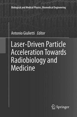 Abbildung von Giulietti | Laser-Driven Particle Acceleration Towards Radiobiology and Medicine | Softcover reprint of the original 1st ed. 2016 | 2018