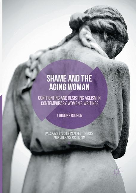 Shame and the Aging Woman | Bouson | Softcover reprint of the original 1st ed. 2016, 2018 | Buch (Cover)