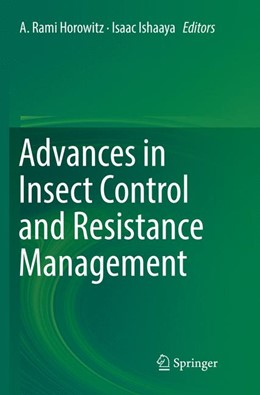 Abbildung von Horowitz / Ishaaya | Advances in Insect Control and Resistance Management | Softcover reprint of the original 1st ed. 2016 | 2018