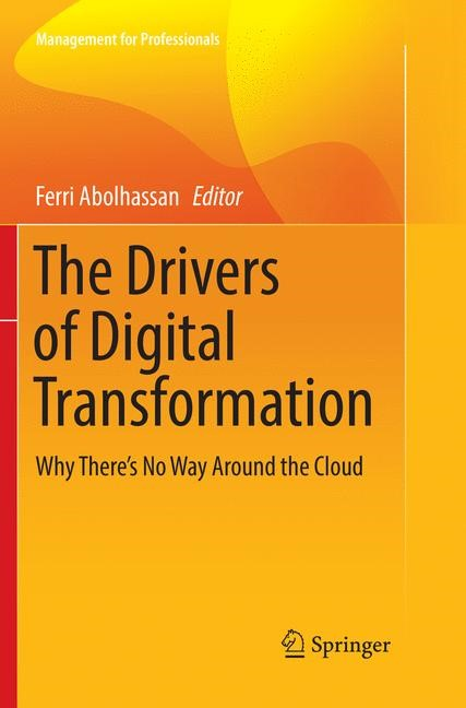 The Drivers of Digital Transformation | Abolhassan | Softcover reprint of the original 1st ed. 2017, 2018 | Buch (Cover)