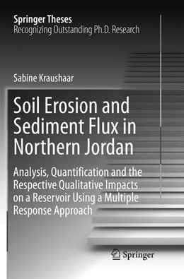 Abbildung von Kraushaar | Soil Erosion and Sediment Flux in Northern Jordan | Softcover reprint of the original 1st ed. 2016 | 2018 | Analysis, Quantification and t...