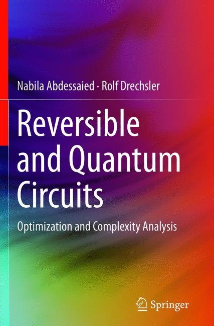 Abbildung von Abdessaied / Drechsler | Reversible and Quantum Circuits | Softcover reprint of the original 1st ed. 2016 | 2018