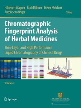 Abbildung von Wagner / Bauer / Melchart / Staudinger | Chromatographic Fingerprint Analysis of Herbal Medicines Volume IV | Softcover reprint of the original 1st ed. 2016 | 2018 | Thin-Layer and High Performanc...