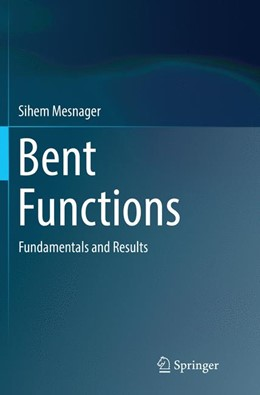Abbildung von Mesnager | Bent Functions | Softcover reprint of the original 1st ed. 2016 | 2018 | Fundamentals and Results