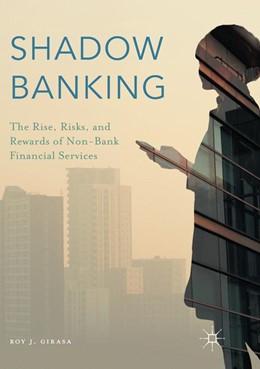 Abbildung von Girasa   Shadow Banking   Softcover reprint of the original 1st ed. 2016   2018   The Rise, Risks, and Rewards o...