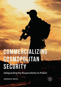 Abbildung von Krieg | Commercializing Cosmopolitan Security | Softcover reprint of the original 1st ed. 2016 | 2018 | Safeguarding the Responsibilit...
