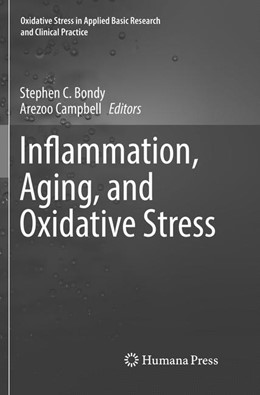 Abbildung von Bondy / Campbell | Inflammation, Aging, and Oxidative Stress | Softcover reprint of the original 1st ed. 2016 | 2018
