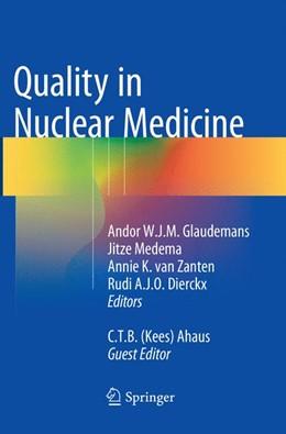 Abbildung von Glaudemans / Medema / van Zanten / Dierckx / Ahaus | Quality in Nuclear Medicine | Softcover reprint of the original 1st ed. 2017 | 2018