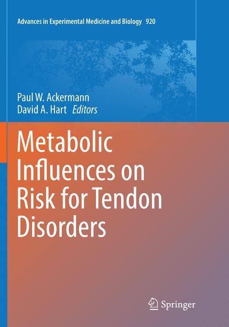 Abbildung von Ackermann / Hart | Metabolic Influences on Risk for Tendon Disorders | Softcover reprint of the original 1st ed. 2016 | 2018