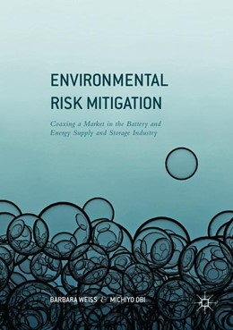 Abbildung von Weiss / Obi | Environmental Risk Mitigation | Softcover reprint of the original 1st ed. 2016 | 2018 | Coaxing a Market in the Batter...