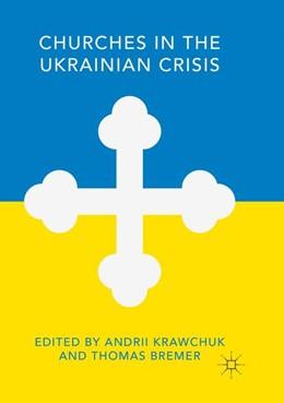 Abbildung von Krawchuk / Bremer | Churches in the Ukrainian Crisis | Softcover reprint of the original 1st ed. 2016 | 2018
