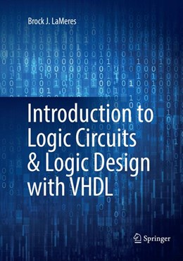 Abbildung von LaMeres | Introduction to Logic Circuits & Logic Design with VHDL | Softcover reprint of the original 1st ed. 2017 | 2018