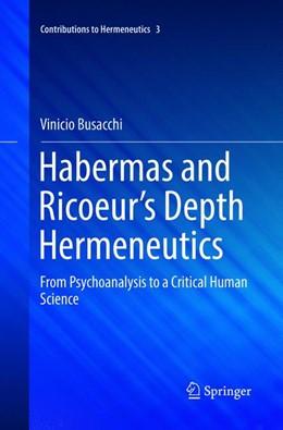 Abbildung von Busacchi | Habermas and Ricoeur's Depth Hermeneutics | 1. Auflage | 2018 | 3 | beck-shop.de