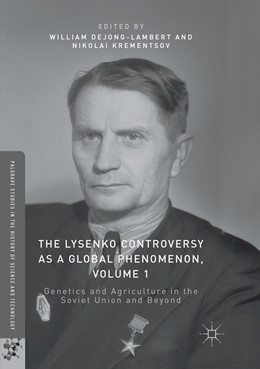 Abbildung von deJong-Lambert / Krementsov | The Lysenko Controversy as a Global Phenomenon, Volume 1 | Softcover reprint of the original 1st ed. 2017 | 2018 | Genetics and Agriculture in th...