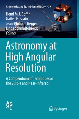 Abbildung von Boffin / Hussain / Berger / Schmidtobreick | Astronomy at High Angular Resolution | Softcover reprint of the original 1st ed. 2016 | 2018 | A Compendium of Techniques in ... | 439