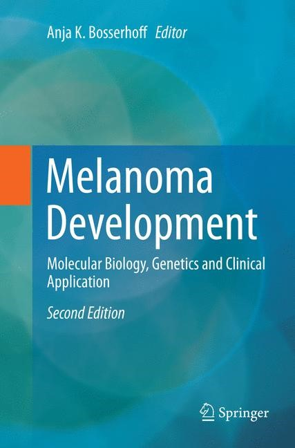 Melanoma Development | Bosserhoff | Softcover reprint of the original 2nd ed. 2017, 2018 | Buch (Cover)