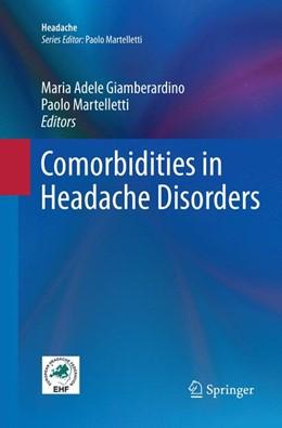 Abbildung von Giamberardino / Martelletti   Comorbidities in Headache Disorders   Softcover reprint of the original 1st ed. 2017   2018