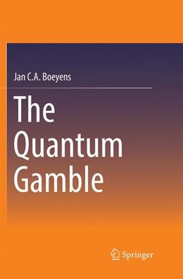 Abbildung von Boeyens | The Quantum Gamble | Softcover reprint of the original 1st ed. 2016 | 2018