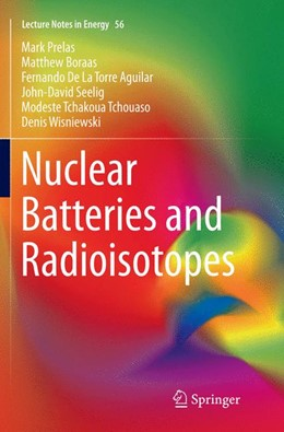 Abbildung von Prelas / Boraas / De La Torre Aguilar   Nuclear Batteries and Radioisotopes   Softcover reprint of the original 1st ed. 2016   2018   56