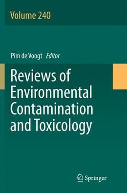 Abbildung von de Voogt | Reviews of Environmental Contamination and Toxicology Volume 240 | 1. Auflage | 2018 | 240 | beck-shop.de
