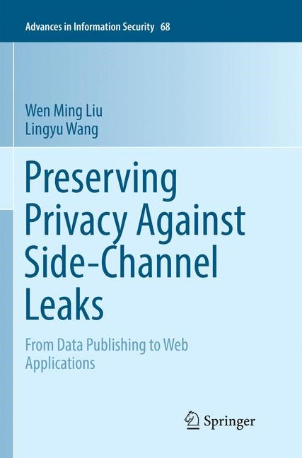 Preserving Privacy Against Side-Channel Leaks | Liu / Wang | Softcover reprint of the original 1st ed. 2016, 2018 | Buch (Cover)