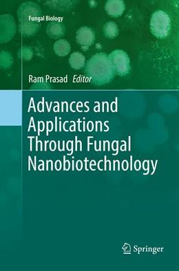Abbildung von Prasad   Advances and Applications Through Fungal Nanobiotechnology   Softcover reprint of the original 1st ed. 2016   2018