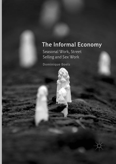 Abbildung von Boels   The Informal Economy   Softcover reprint of the original 1st ed. 2016   2018